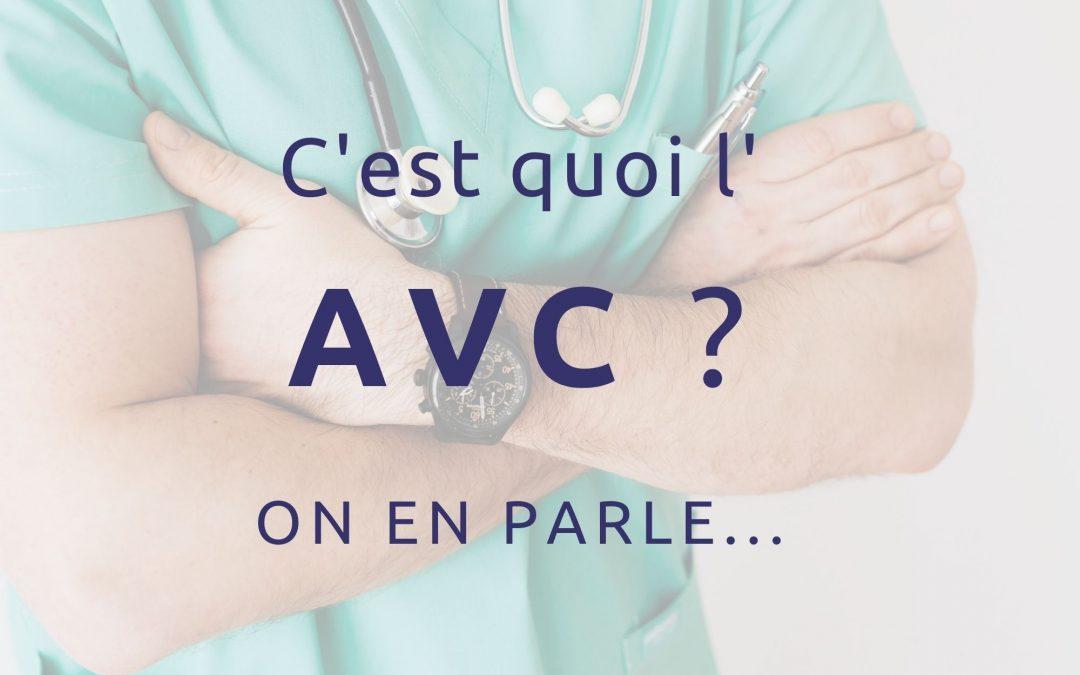 C'est quoi un AVC (accident vasculaire cérébral) ?