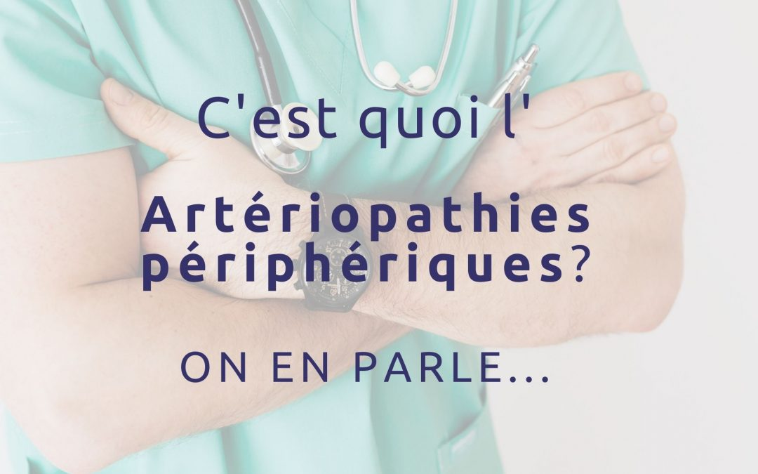 C'est quoi l'artériopathie périphérique ?