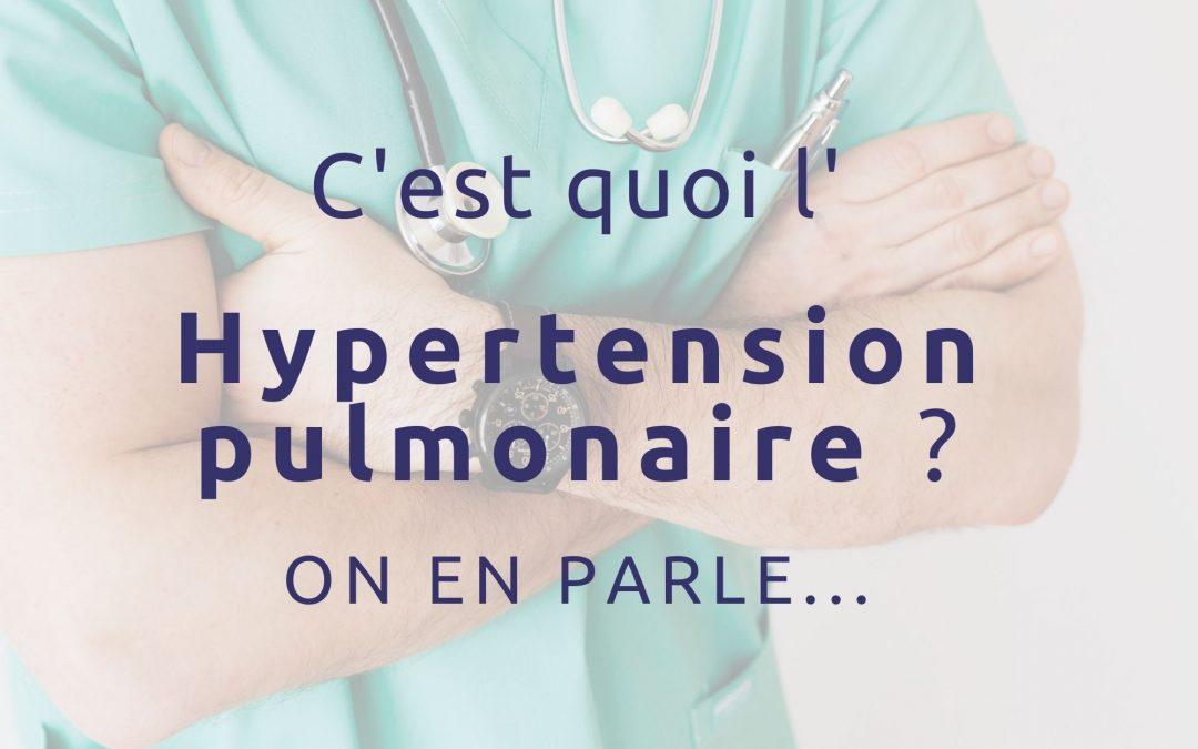 C'est quoi l'Hypertension pulmonaire (HP) ?