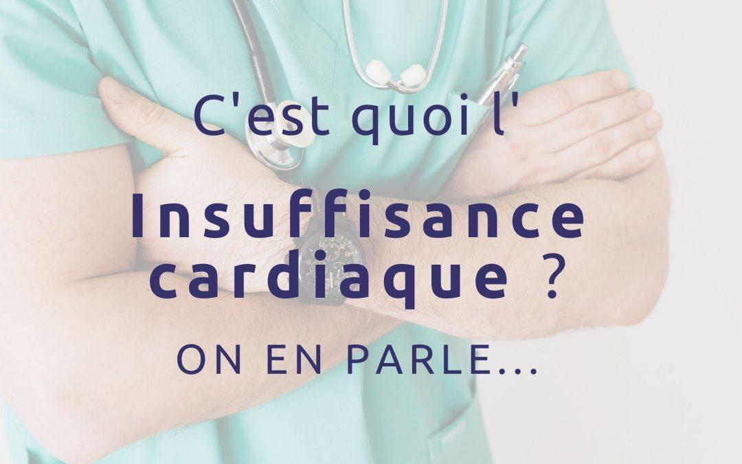 C'est quoi l'insuffisance cardiaque ?